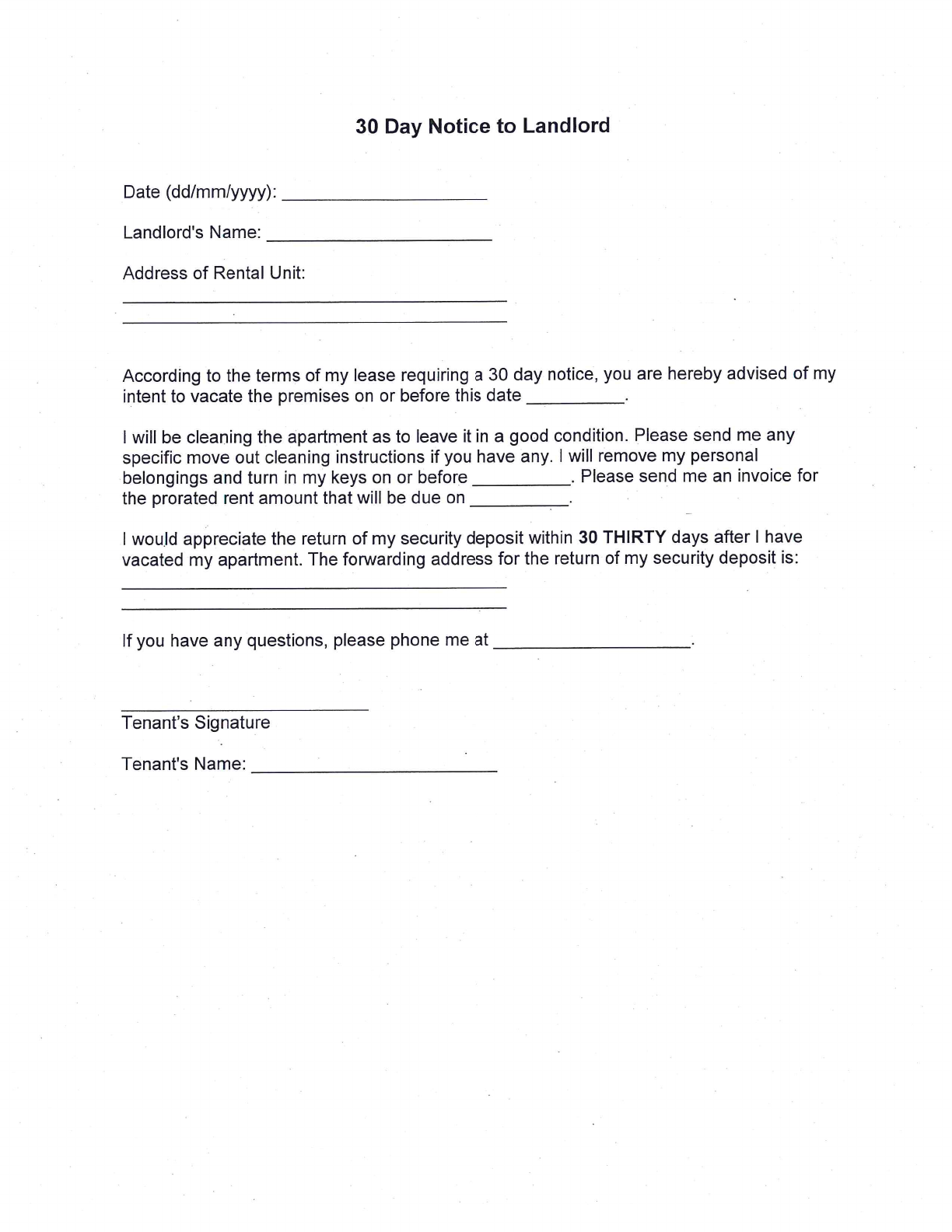 how to write a 30 day notice to a landlord If you are renting a house and intending to move out, you will have to let your landlord know about your plans through a 30 day notice letter to landlord.